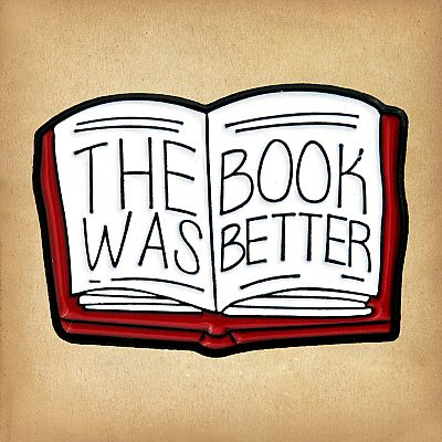 """The Book Was Better"" Enamel Pin - PIN-048"