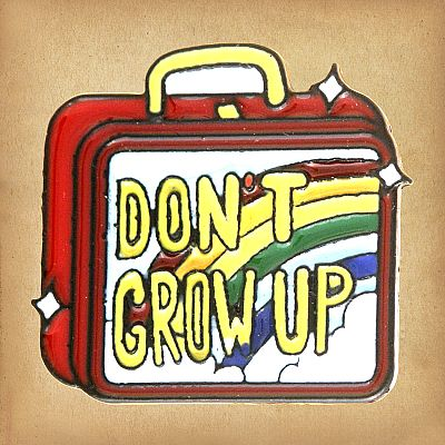 Don't Grow Up Enamel Pin - PIN-134