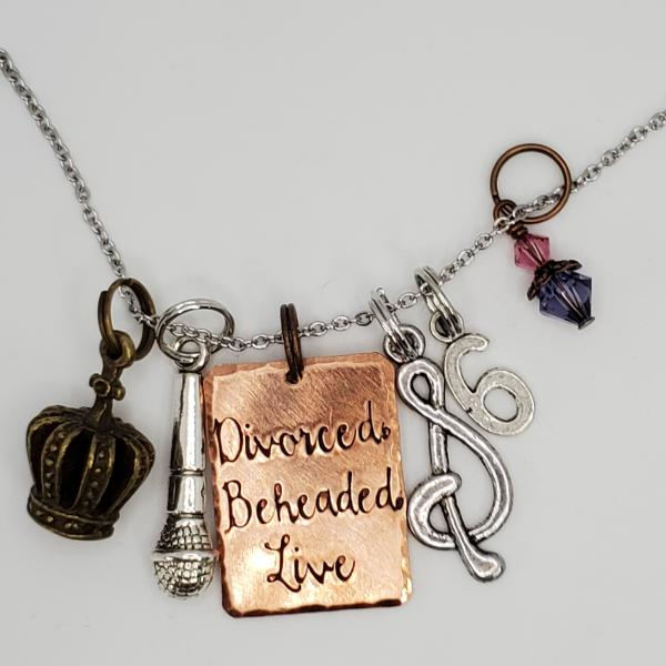 Divorced Beheaded Live - Six inspired - Charm Necklace