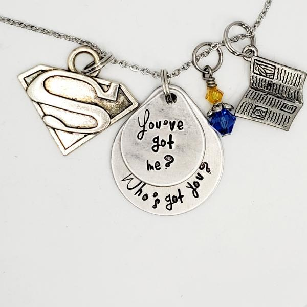 You've Got me? Who's got You? - Superman inspired -  Charm Necklace