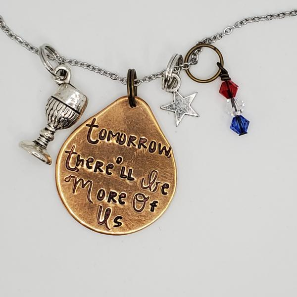 Tomorrow there'll be more of us - Hamilton inspired - Charm Necklace