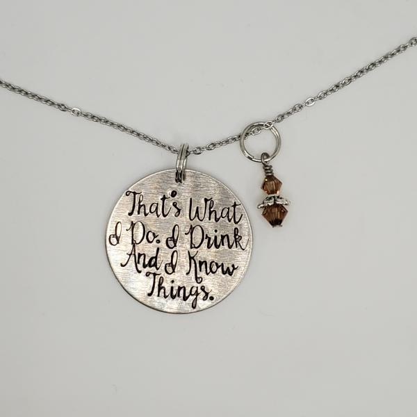 That's what I do. I Drink and I know things. - Tyrion Lannister - Game Of Thrones - Single  Charm Necklace