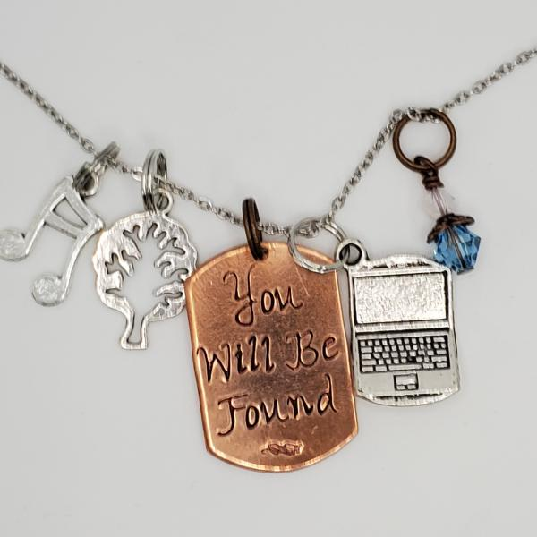 You will be found - Dear Evan Hansen inspired - Charm Necklace