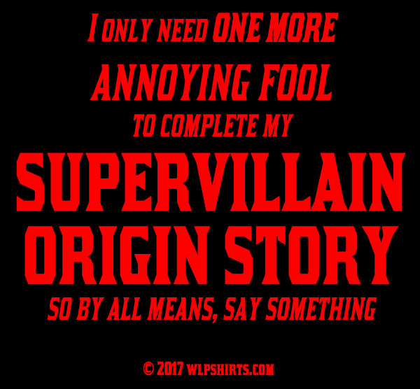 """Supervillain Warning"" T-shirt"